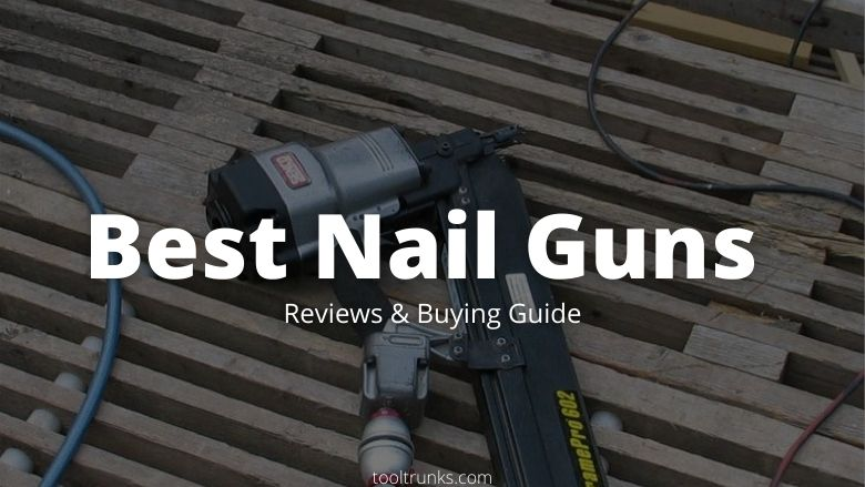 Best Nail Guns for Crown Molding 2020 [Reviews & Buying Guide]